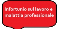 Infortunio sul lavoro e malattia professionale